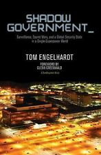 Shadow Government: Surveillance, Secret Wars, and a Global Security State in a S