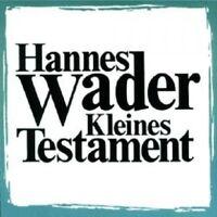 HANNES WADER - KLEINES TESTAMENT  CD  4 TRACKS DEUTSCH-POP / FOLK  NEU