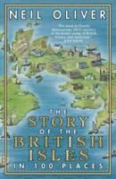 The Story of the British Isles in 100 Places by Neil Oliver 9780593079799