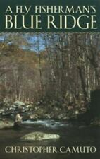 A Fly Fisherman's Blue Ridge: By Christopher Camuto