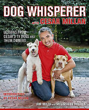 Dog Whisperer with Cesar Millan: The Ultimate Episode Guide By Jim Milio, Melis