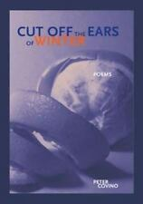 Cut Off the Ears of Winter (New Issues Poetry & Prose)
