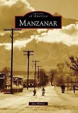 NEW Manzanar (Images of America: California) by Jane Wehrey