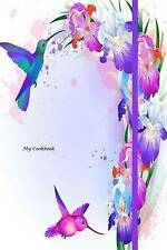 NEW My Cookbook: Blank Cookbook, Recipes & Notes; Hummingbird Floral (23)