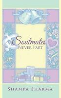 NEW Soulmates Never Part by Shampa Sharma