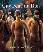 Guy Pene Du Bois: Painter of Modern Life by Betsy Fahlman