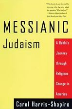 Messianic Judaism: A Rabbi's Journey Through Religious Change in America by Har