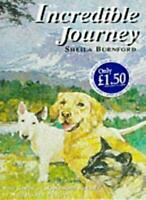 The Incredible Journey By SHEILA BURNFORD. 9780340714942