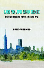 NEW LAX to JFK and Back: Enough Reading for the Round Trip by Frederic Weekes