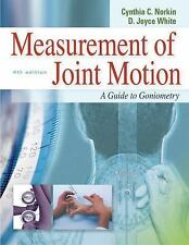 Measurement of Joint Motion : A Guide to Goniometry by Cynthia C. Norkin and D.