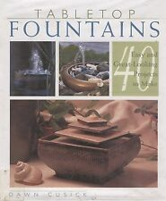 Tabletop Fountains Fountain Craft Instruction Book Dawn Cusick HC DJ 40 Projects
