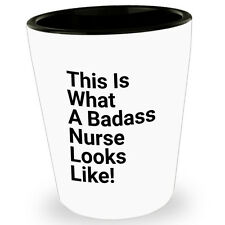 Funny Nursing Student Tequila Shot Glass Gift This Is What A Badass Nurse Looks