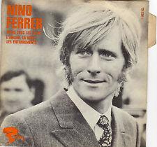 NINO FERRER VIENS TOUS LES SOIRS / L'AMOUR, LA MORT, LES ENTERREMENTS FRENCH 45