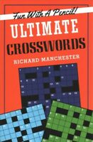 Ultimate Crosswords, Paperback by Manchester, Richard, Brand New, Free shippi...