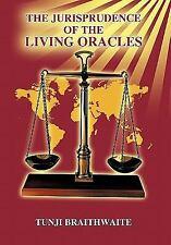 The Jurisprudence of the Living Oracles by Tunji Braithwaite (2011,...