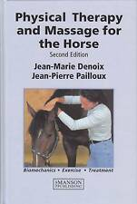 Physical Therapy and Massage for the Horse: Biomechanics-Excercise-Treatment...