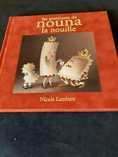 Les aventures de Nouna la nouille - Nicole Lambert