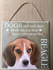 "NEW 8x8 ""DOGS Are Not Our Whole Life They Make It Better BEAGLE Plaque Wall Sign"