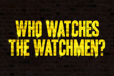 Who Watches The Watchmen Quote Graffiti Poster 12x18