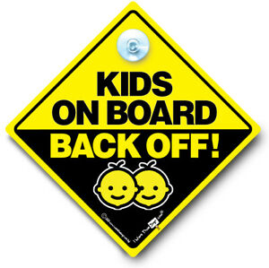 Kids On Board Back Off Car Sign, Baby On Board Sign, Suction Cup Sign