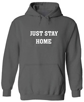 Just Stay Home Unisex Pullover Hoodie Sweater Mens Women Sweatshirt S~3XL