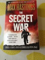 THE SECRET WAR , SPIE, CODES AND GUERRILLAS 1939-1945- MAX HASTINGS - 2016 -P/B