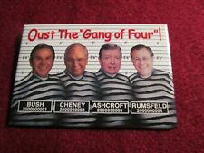 "GEORGE W BUSH ""OUST THE GANG OF FOUR""! POLITICAL PIN EUC"