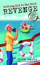Getting Old Is the Best Revenge by Rita Lakin (2006, Paperback)