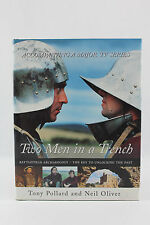Two Men in a Trench: Battlefield Archaeology.The Key to Unlocking the Past.2002