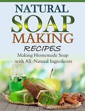 Natural Soap-Making Recipes : Making Homemade Soap with All-Natural...