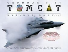 Grumman F-14 Tomcat: Bye - Bye Baby...!: Images & Reminiscences From-ExLibrary
