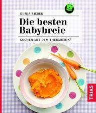 Kochen mit dem Thermomix - Die besten Babybreie von Dunja Rieber (2017)