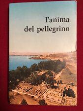 L'anima del Pellegrino - Opera Italiana Pellegrinaggi Paolini - Milano 1977
