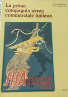 SISA La prima compagnia aerea commerciale italiana-C D'Agostino, M Tomarchio