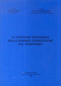 gestione (La) integrata delle risorse energetiche sul territorio. Rapporto di...