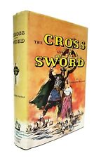Evangeline Walton - The Cross and the Sword - First Edition; Bouregy & Curl 1956