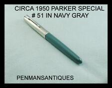 CIRCA 1950 PARKER # 51 SPECIAL FOUNTAIN PEN IN NAVY GRAY