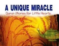 A Unique Miracle - Qur'an Stories for Little Hearts