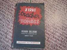 Boris VIAN/ Vernon SULLIVAN: J'irai cracher sur vos tombes. Scorpion 1948
