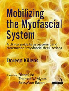 Mobilizing the Myofascial System: A clinical guide to assessment and treatment