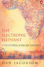 Very Good, The Electronic Elephant: A Southern African Journey, Jacobson, Dan, B