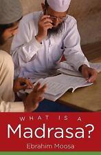 Islamic Civilization and Muslim Networks: What Is a Madrasa? by Ebrahim Moosa...