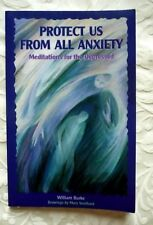 Protect Us from All Anxiety: Meditations for the Depressed by W. Burke (pb)