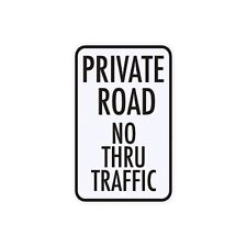 Private Road No Thru Traffic Sign Municipal Grade D.O.T.  Street Road G-115RA5RK