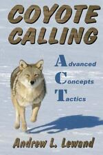Coyote Calling : Advanced Concepts and Tactics Volume 1 by Andrew L. Lewand.