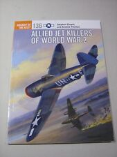 Aircraft of the Aces: Allied Jet Killers of World War 2 by Stephen Chapis and An