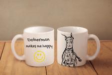 """Doberman - ceramic cup, mug """"Makes Me Happy"""", Ca"""