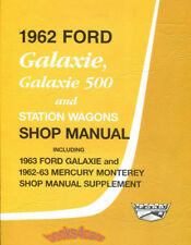 SHOP MANUAL SERVICE REPAIR BOOK FORD GALAXIE MERCURY MONTEREY SUNLINER 1962 1963