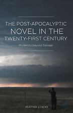 Post-Apocalyptic Novel in the Twenty-First Century : Modernity Beyond Salvage...