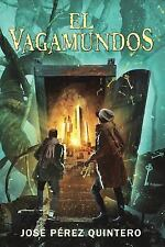 El vagamundos/ The vagamundos, Paperback by Quintero, José Perez, Like New Us...